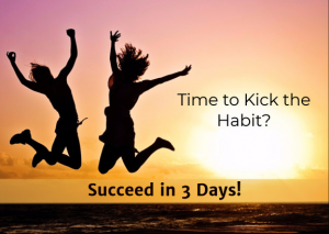 Time to Kick the Habit? Succeed in 3 days!